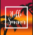 hello summer template for poster in white frame on vector image