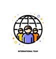 international team or workforce outsourcing icon vector image vector image