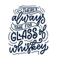 lettering poster with quote about whiskey vector image vector image