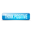 think positive blue square 3d realistic isolated vector image vector image
