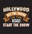 hollywood quotes and slogan good for print vector image vector image