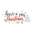 have a jolly christmas handwriting script vector image