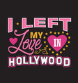 hollywood quotes and slogan good for print i left vector image vector image
