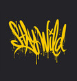 stay wild graffiti lettering hand written style vector image vector image