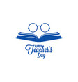 teachers day logo glasses and book icon on white vector image