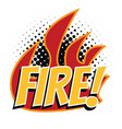 fire word pop art style vector image
