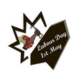 concept on a world labour day 1 may the hand vector image vector image