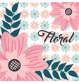 delicate flower leaves floral background vector image
