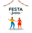 festa junina greeting card couple dancing vector image