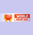 global heart day banner horizontal cartoon style vector image