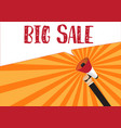 hand holding megaphone to speech - big sale vector image vector image