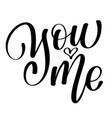 hand-lettering of you and me happy valentines day vector image