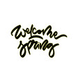 welcome spring hand drawn lettering vector image