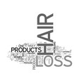 best hair loss products text word cloud concept vector image vector image