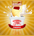 pineapple yogurt ads splashing scene with package vector image vector image