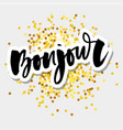 poster calligraphy with bonjour translation hello vector image vector image