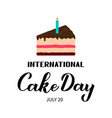 international cake day calligraphy hand lettering vector image vector image