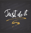 just do it lettering handwritten sign hand drawn vector image