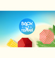 tropical beach concept back to travel vector image vector image