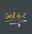 just do it lettering handwritten sign hand drawn vector image vector image