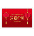 happy chinese new year 2019 pig zodiac greeting vector image vector image