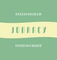 journey fill font alphabet vector image vector image