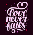 hand lettering with bible verse love never fails vector image vector image