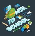 back to school isometric concept 11 vector image vector image