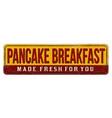 pancake breakfast vintage rusty metal sign vector image vector image