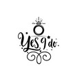 wedding lettering - yes i do for organizing and vector image