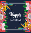 tropical flowers border on carnival card with vector image vector image