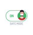 face mask safe mode switch toggle flat with vector image vector image