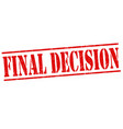 final decision stamp vector image vector image