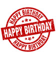 happy birthday round red grunge stamp vector image vector image
