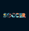 soccer concept word art vector image vector image