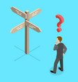 a man is trying to find right decision standing vector image