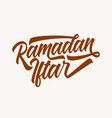 beautiful hand lettering for ramadan iftar party vector image vector image