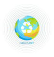 clean planet earth poster vector image vector image
