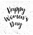 womens day grunge poster with text greeting card vector image vector image