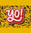 yo hip hop tag graffiti style label lettering vector image vector image
