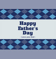 elegant happy fathers day lovely background vector image