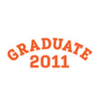 graduated in 2011 lettering for a senior class vector image vector image