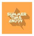 Summer time enjoy vector image vector image
