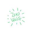 zero waste handwritten text title sign ecology vector image vector image