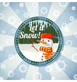 Badge with cute snowman and pine forest -Let it vector image vector image