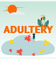 concept of breaking up relationship and adultery vector image