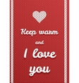 postcard keep warm and i love you vector image