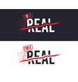 real and fake slogan for t-shirt printing design vector image