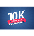 10000 followers with thank you on a ribbon vector image vector image
