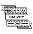 virgin mary nativity day greeting emblem vector image vector image